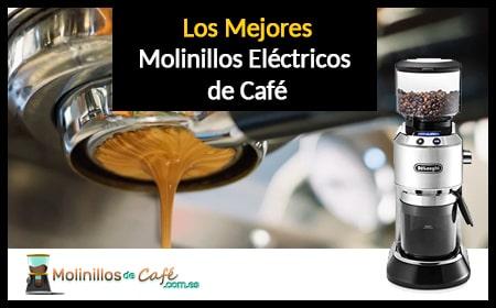 mejores molinillos de café eléctrico
