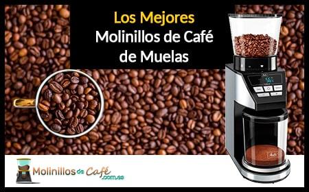 mejor molinillo café de muelas cónicas
