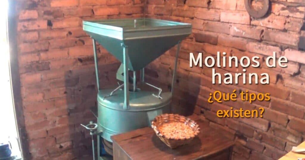 tipos de molinos para harina