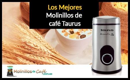 molinillo café Taurus